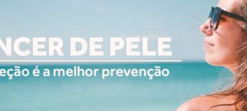 Câncer de Pele: a proteção é a melhor prevenção