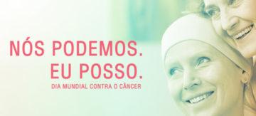 Nós podemos. Eu posso: 04 Fevereiro o Dia Mundial Contra o Câncer